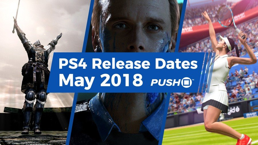 New PS4 Games Releasing in May 2018