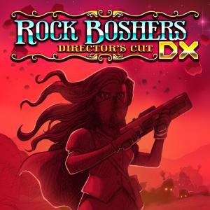 Rock Boshers DX: Director's Cut