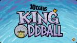 King Oddball Ends the World