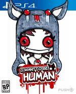 I Want to Be Human