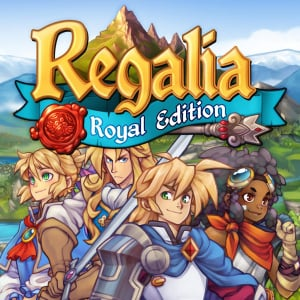Regalia: Of Men and Monarchs - Royal Edition