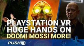 PlayStation VR Huge Hands On: The Inpatient! DOOM VFR! Bravo Team! Moss! | PS4 | Previews