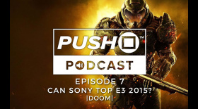 What Can Sony Do To Top E3 2015? - DOOM | Episode 7 | Push Square Podcast