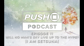 Will No Man's Sky Live Up To The Hype? - I AM SETSUNA | Episode 11 | Push Square Podcast