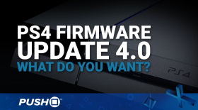 PS4 Firmware Update 4.0: What Features Do You Want? | Beta Registrations Open | PlayStation News