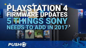 PS4 Firmware Updates: 5 System Features Sony Needs to Add in 2017 | PlayStation 4 | Talking Point