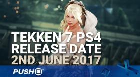 Tekken 7 PS4 Release Date Confirmed: 2nd June 2017   PlayStation 4   Trailers