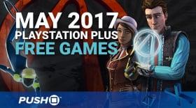 Free PlayStation Plus Games Announced: May 2017 | PS4, PS3, Vita | PlayStation News