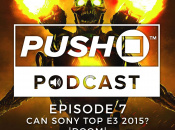 Episode 7 - What Can Sony Do to Top E3 2015?