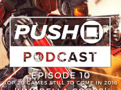 Episode 10 - Top 20 PS4 Games Still to Come in 2016