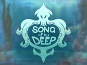 Are Song of the Deep's PS4 Reviews Singing or Minging?